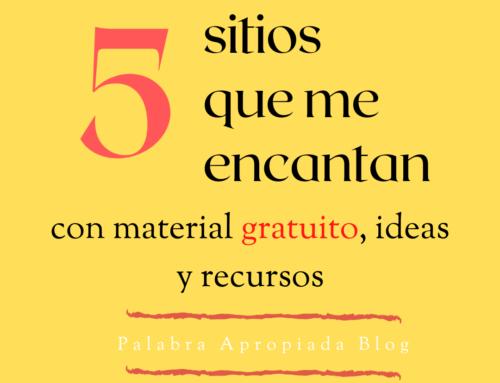 5 sitios que me encantan: material gratuito, ideas y recursos